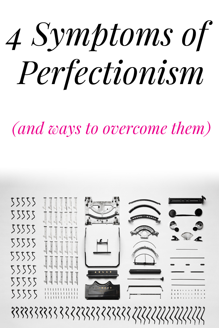 4 symptoms of perfectionism and ways to overcome them