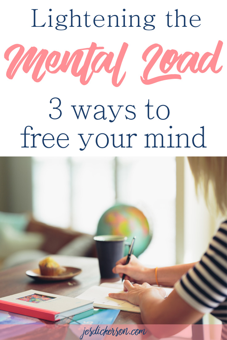 Lightening Your Mental Load: 3 ways to free your mind
