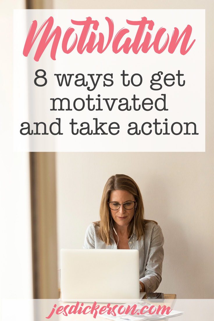 Motivation: 8 ways to get motivated and take action