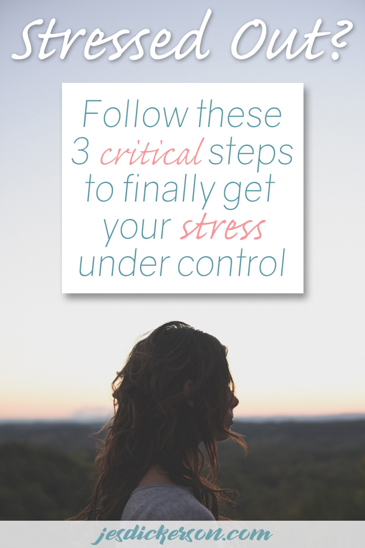 Stress Management: 3 critical steps to finally get your stress under control