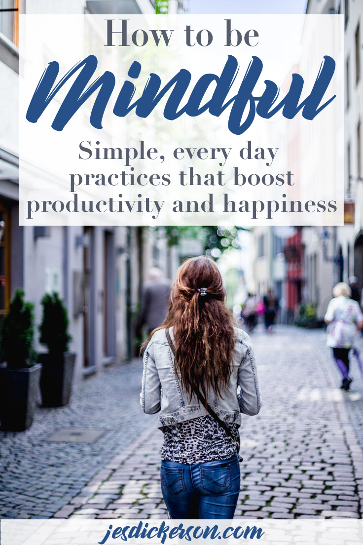 Mindfulness: simple, every day activities to boost your happiness and productivity