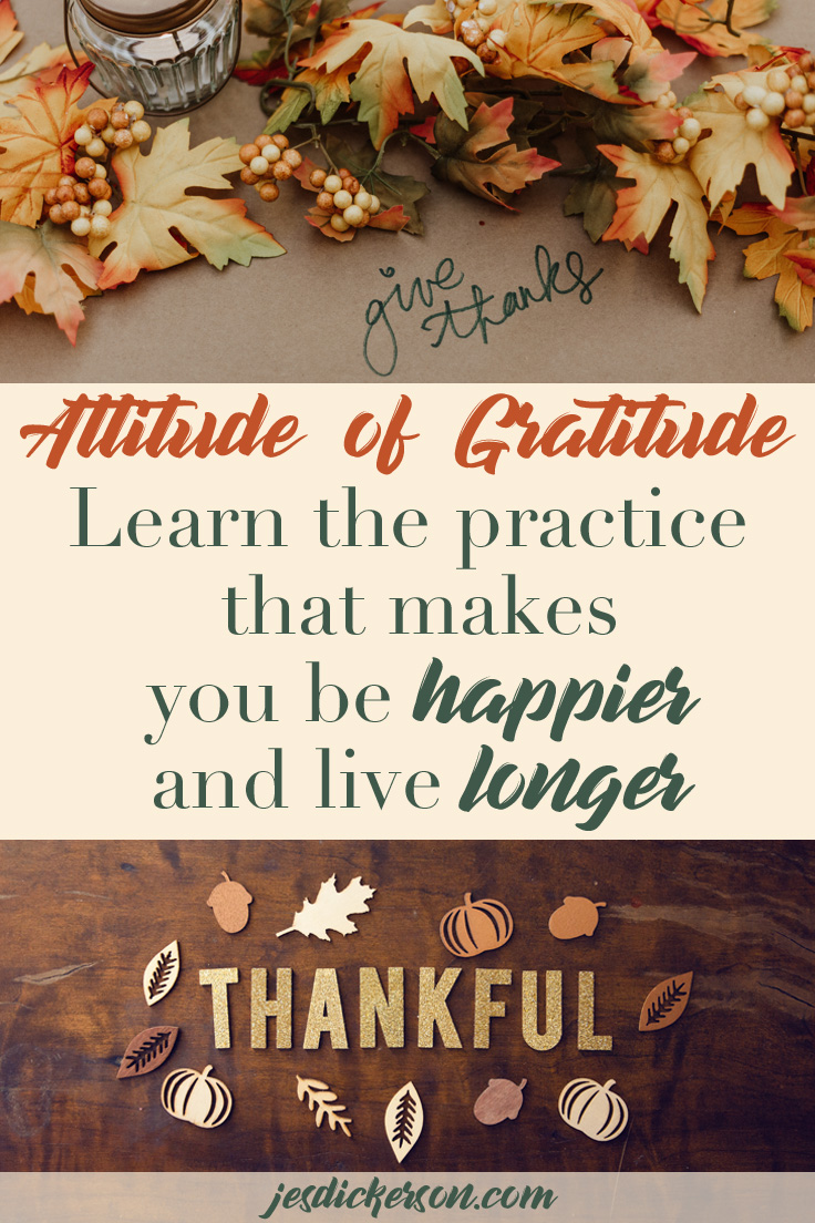 Attitude of Gratitude: Build a practice that makes you be happier and live longer