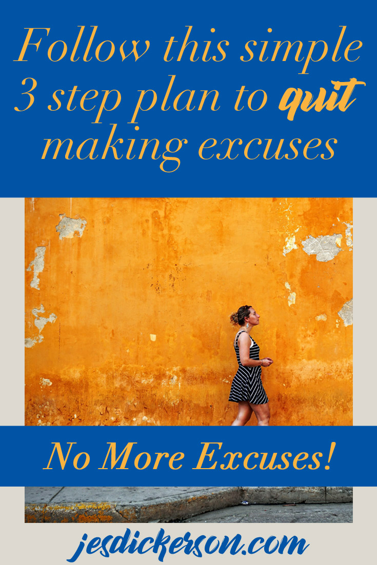 Your 3 step plan to stop making excuses