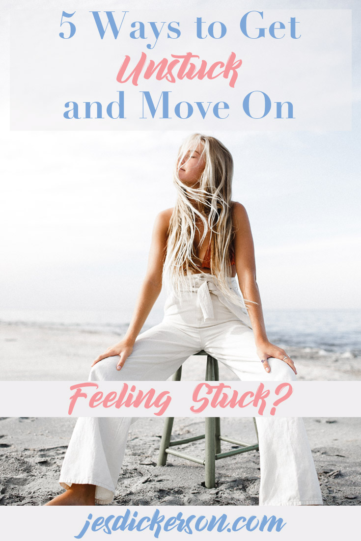 5 ways to get unstuck and move on