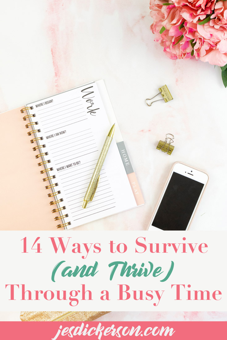 How to Survive and Thrive Through a Busy Time