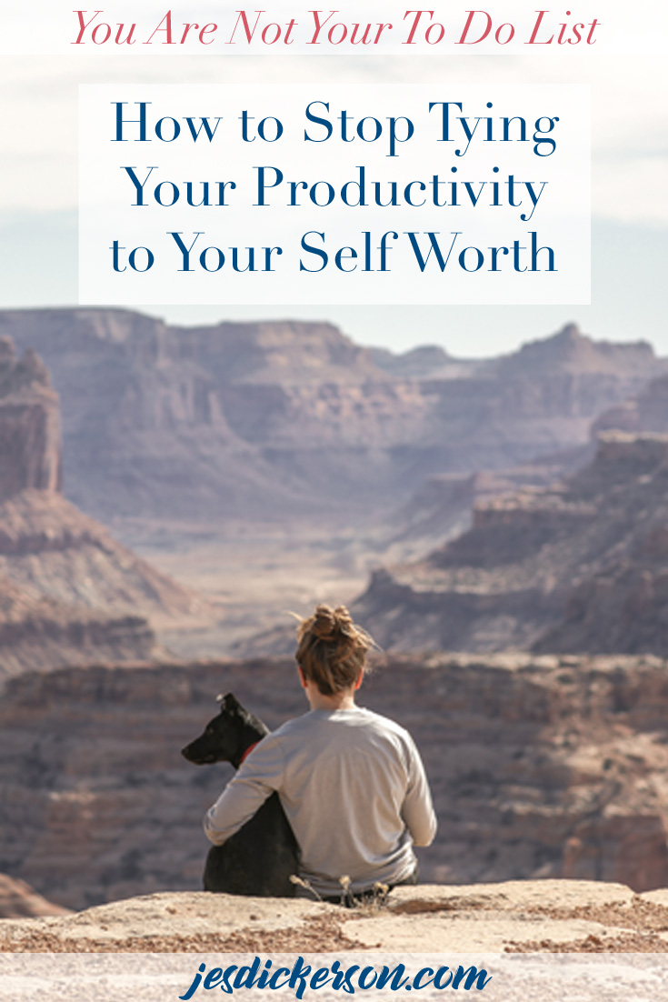 How to stop tying your productivity to your self worth