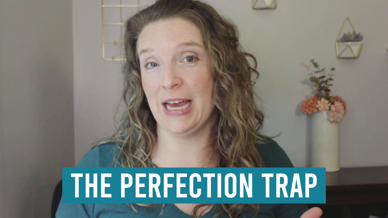 The Perfectionism Trap