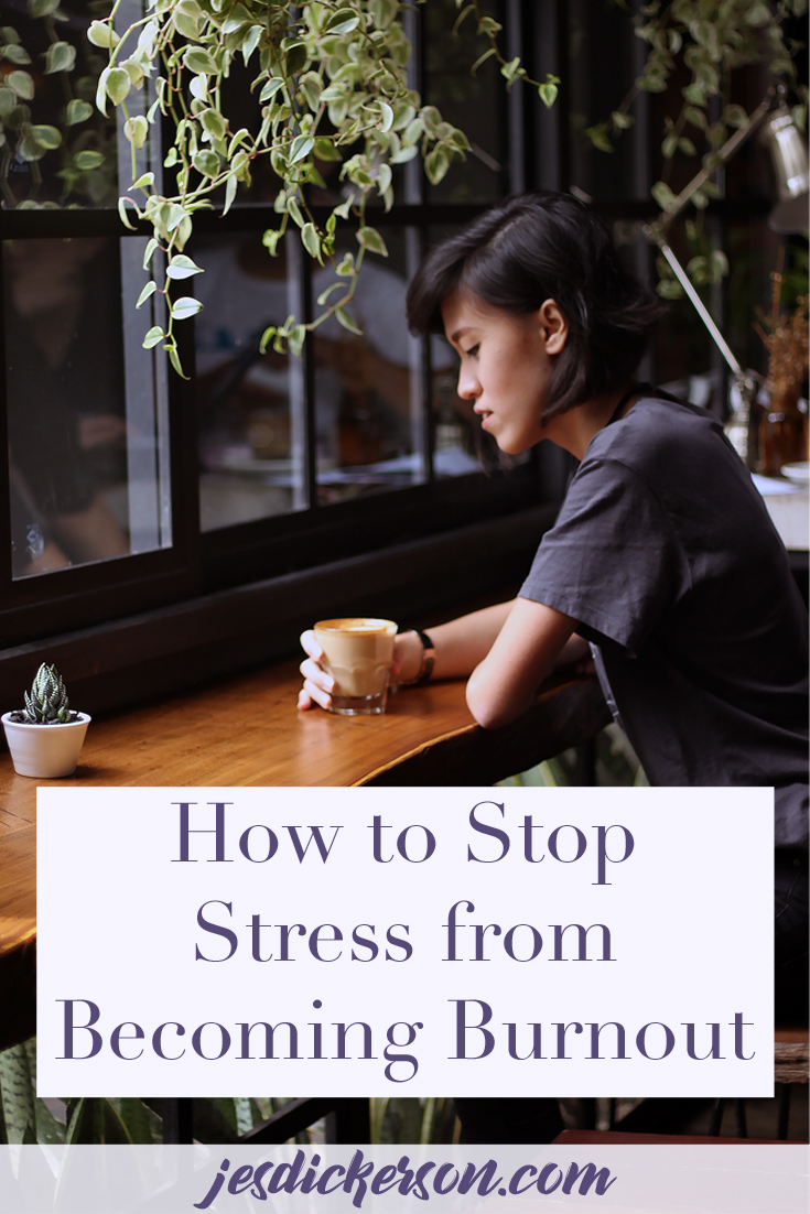 How to Stop Stress from Becoming Burnout
