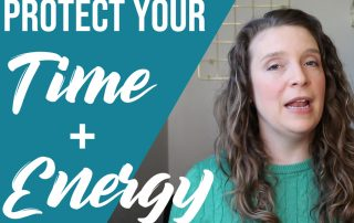 How to Protect Your Time and Energy