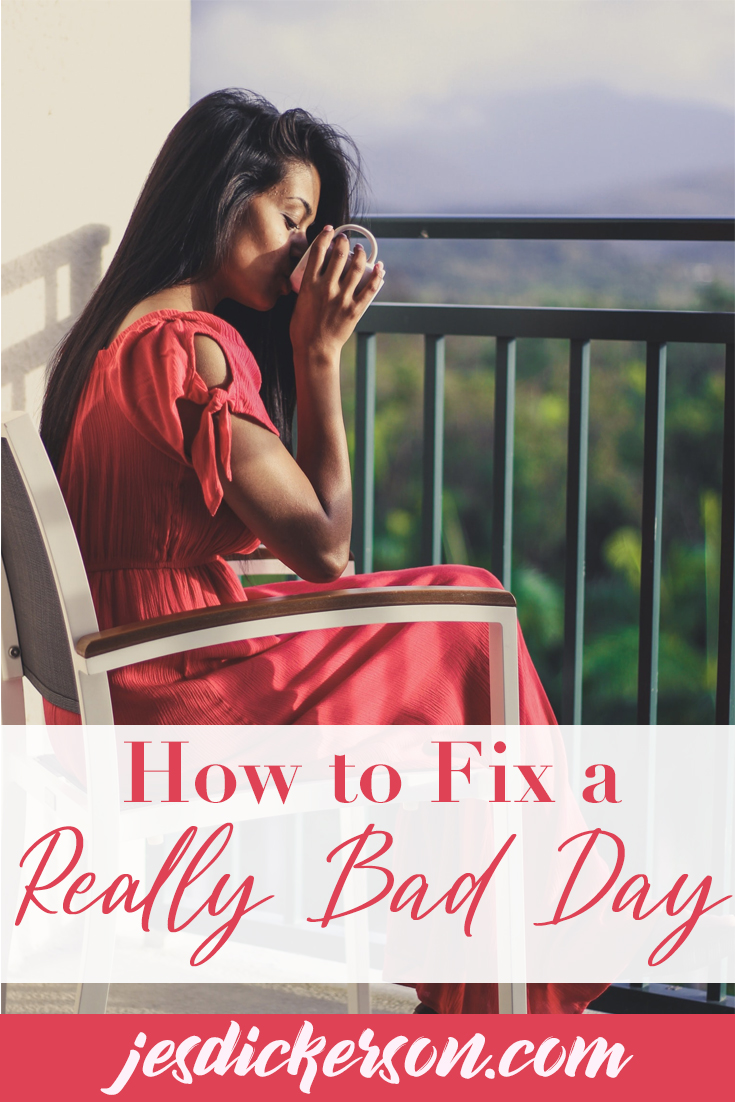 How to Fix a Really Bad Day