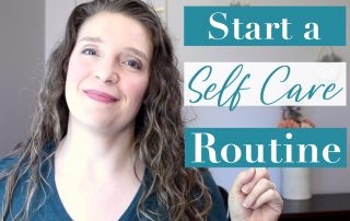 How to Create a Self Care Routine