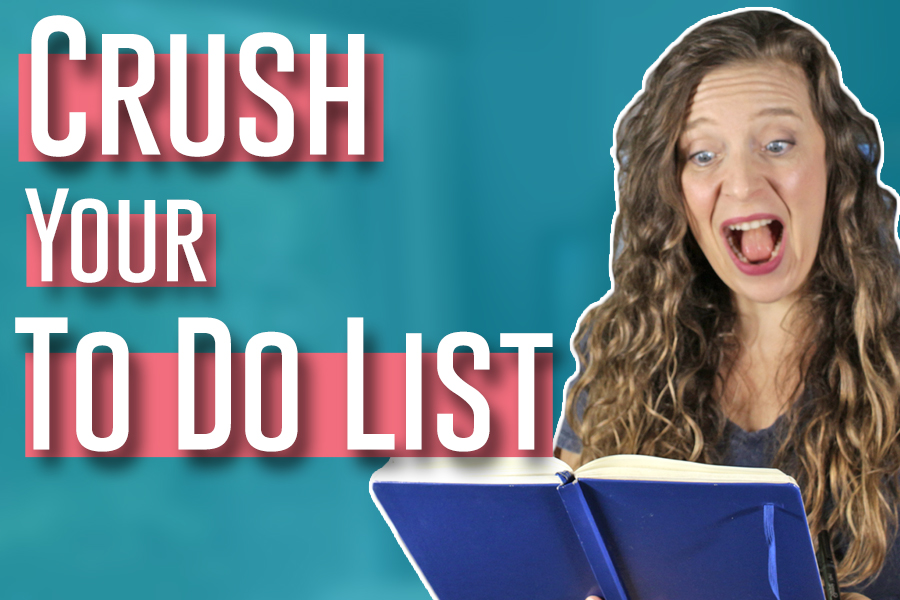 How to Crush Your To Do List Everyday
